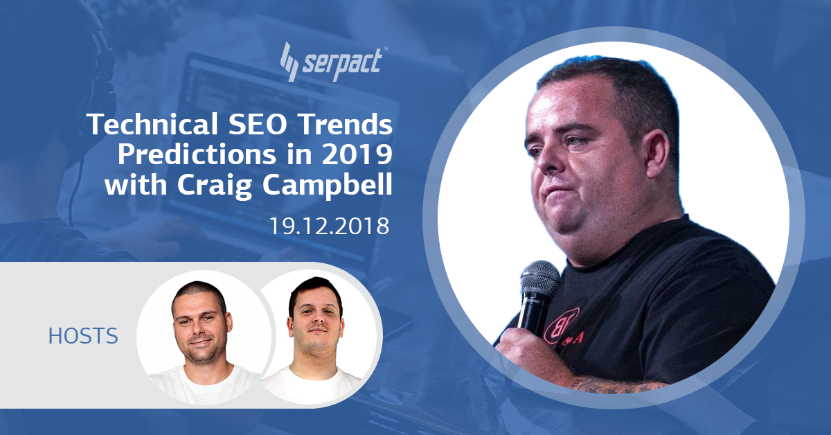 Top Technical SEO Trends Predictions in 2019 with Craig Campbell