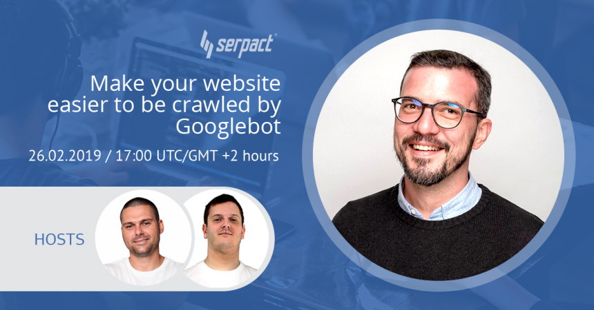 Обзор на уебинар: Make your website easier to be crawled by Googlebot with Murat Yatagan